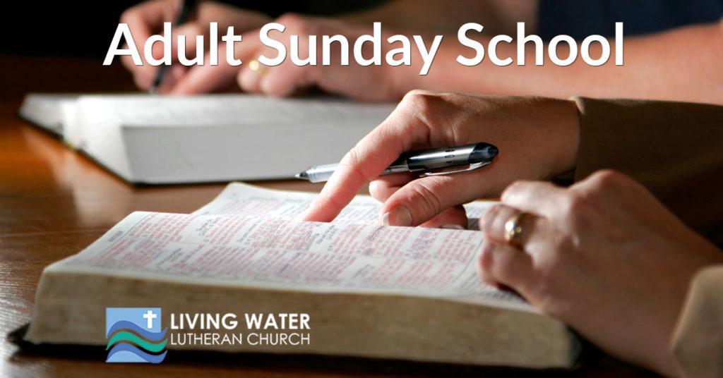 Adult Sunday School - Living Water Lutheran Church