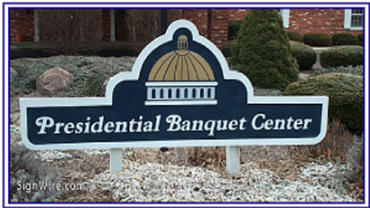 Presidential Banquet Center Sandblasted Sign